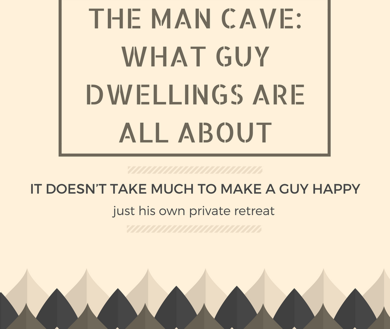 The Man Cave: What Guy Dwellings Are All About