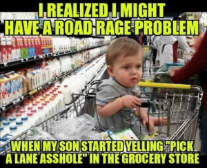 l-realized-imight-have-a-road-rage-problem-when-my-29951396-1