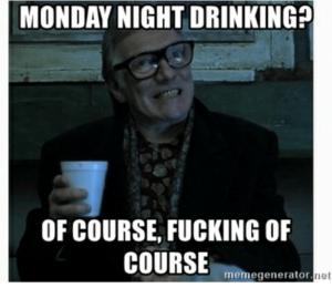 monday-night-drinking-of-course-fucking-of-courseenegener-net-monday-54361094(1)