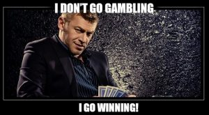 the-funniest-meme-I-don't-go-gambling-1